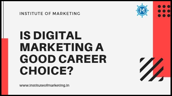 Is_Digital_Marketing_a_Good_Career_Choice?