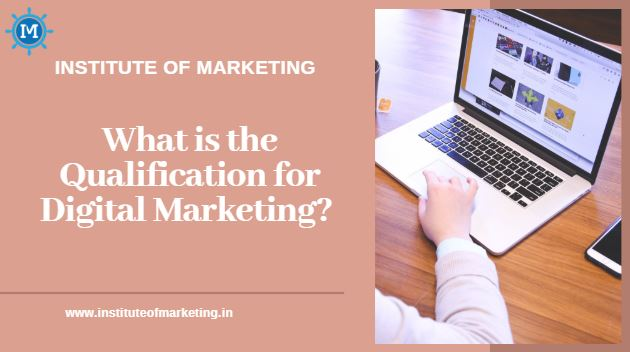 what-is-the-qualification-for-digital-marketing